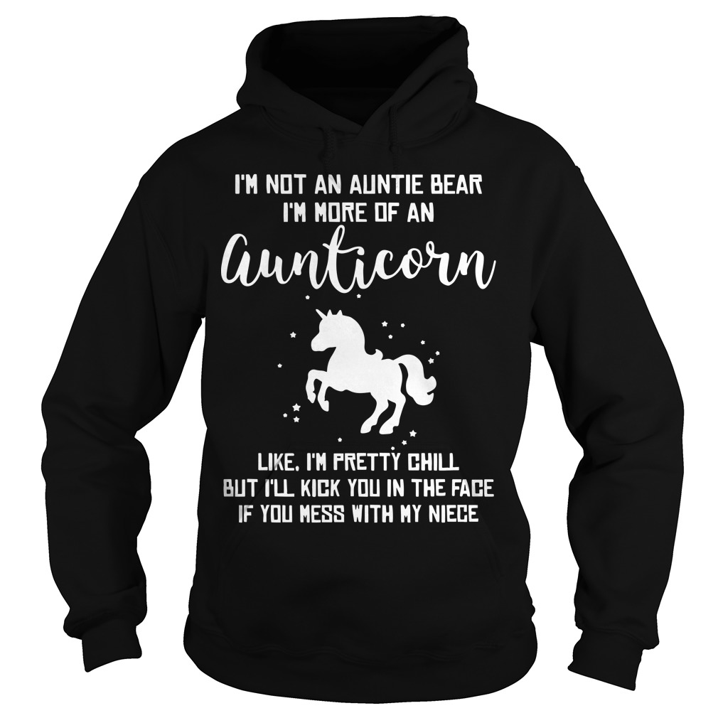 I'm Not An Auntie Bear I'm More Of An Aunticorn Hoodie