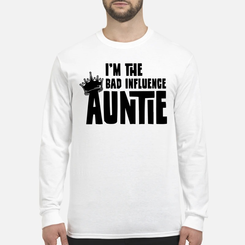I'm The Bad Influence Auntie Longsleeve Tee