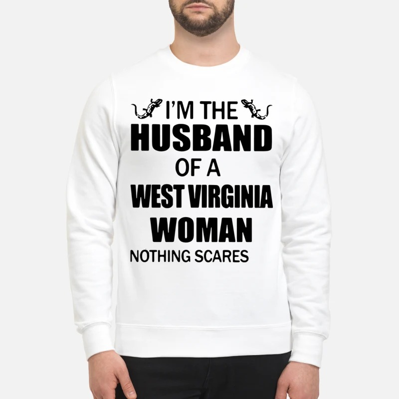 I'm The Husband Of A West Virginia Woman Nothing Scares Sweater