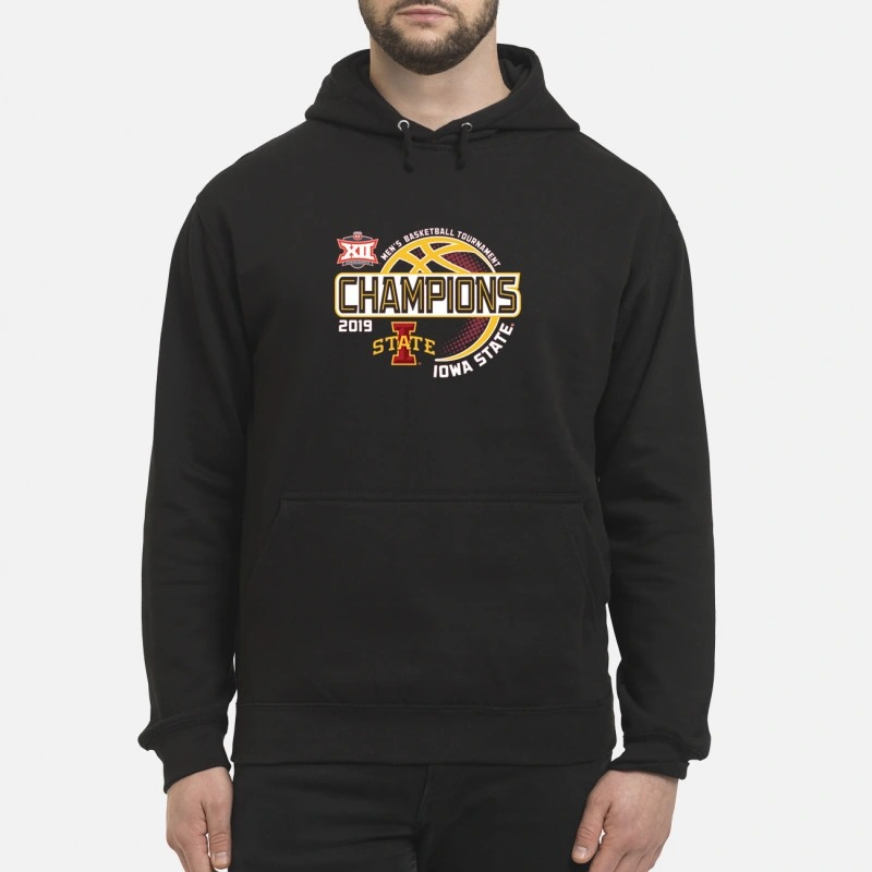 Iowa State 2019 Men's Basketball Tournament Champions Hoodie