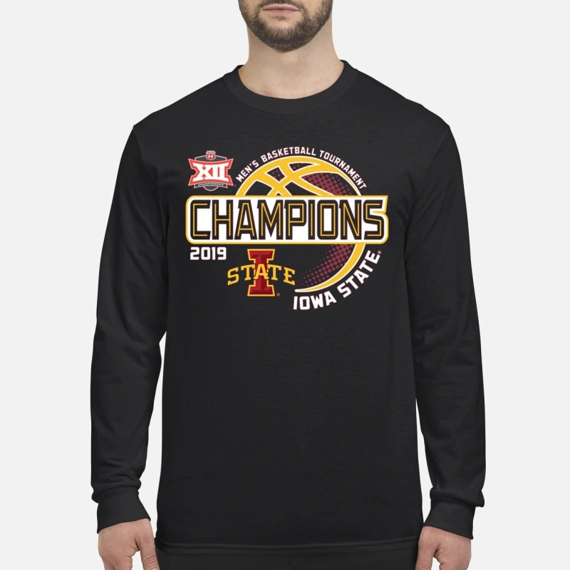 Iowa State 2019 Men's Basketball Tournament Champions Longsleeve Tee