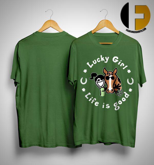Irish Lucky Girl Life Is Good Shirt