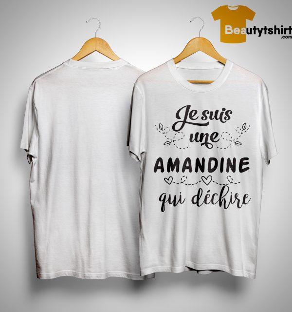 Je Suis Une Amandine Qui Déchire Shirt