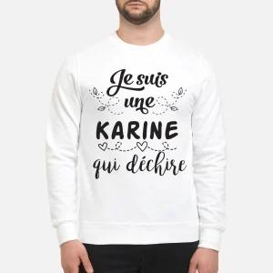 Je Suis Une Karine Qui Déchire Sweater