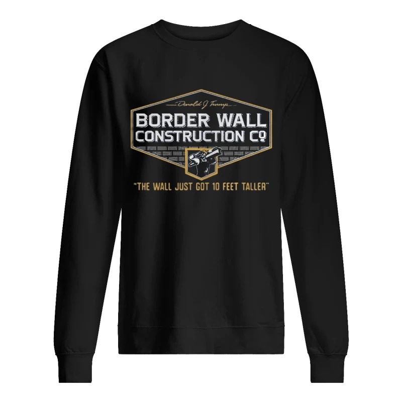 John Pavlovitz Border Wall Construction Co The Wall Just Got 10 Feet Taller Sweater