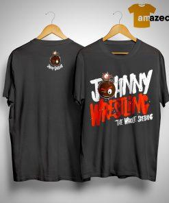 Johnny Wrestling The Whole Shebang Shirt