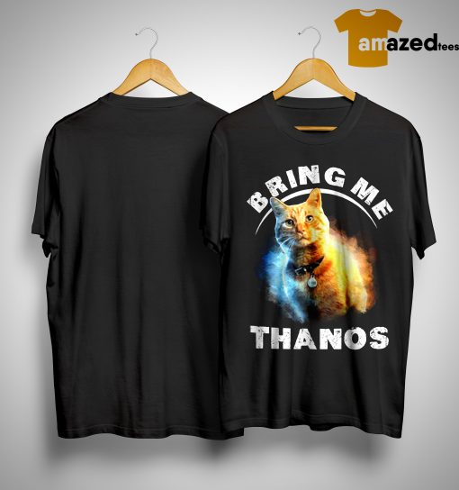 Marvel Captain Cat Goose Bring Me Thanos Shirt