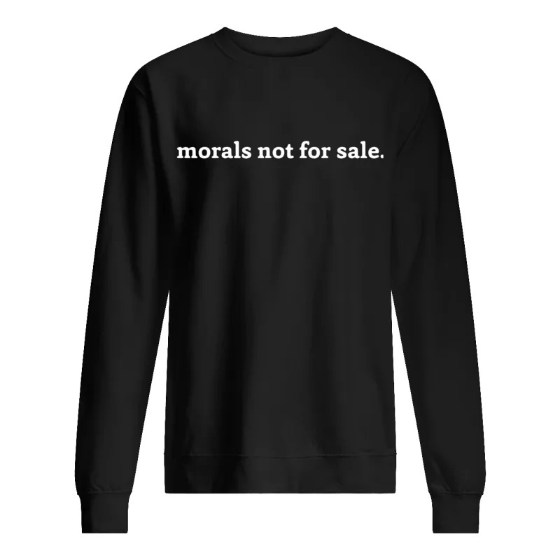 Morals Not For Sale Sweater