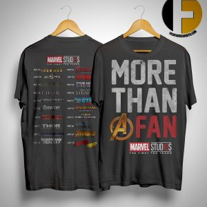 More Than A Fan Marvel Marvel Studios The First Ten Years ShirtMore Than A Fan Marvel Marvel Studios The First Ten Years Shirt