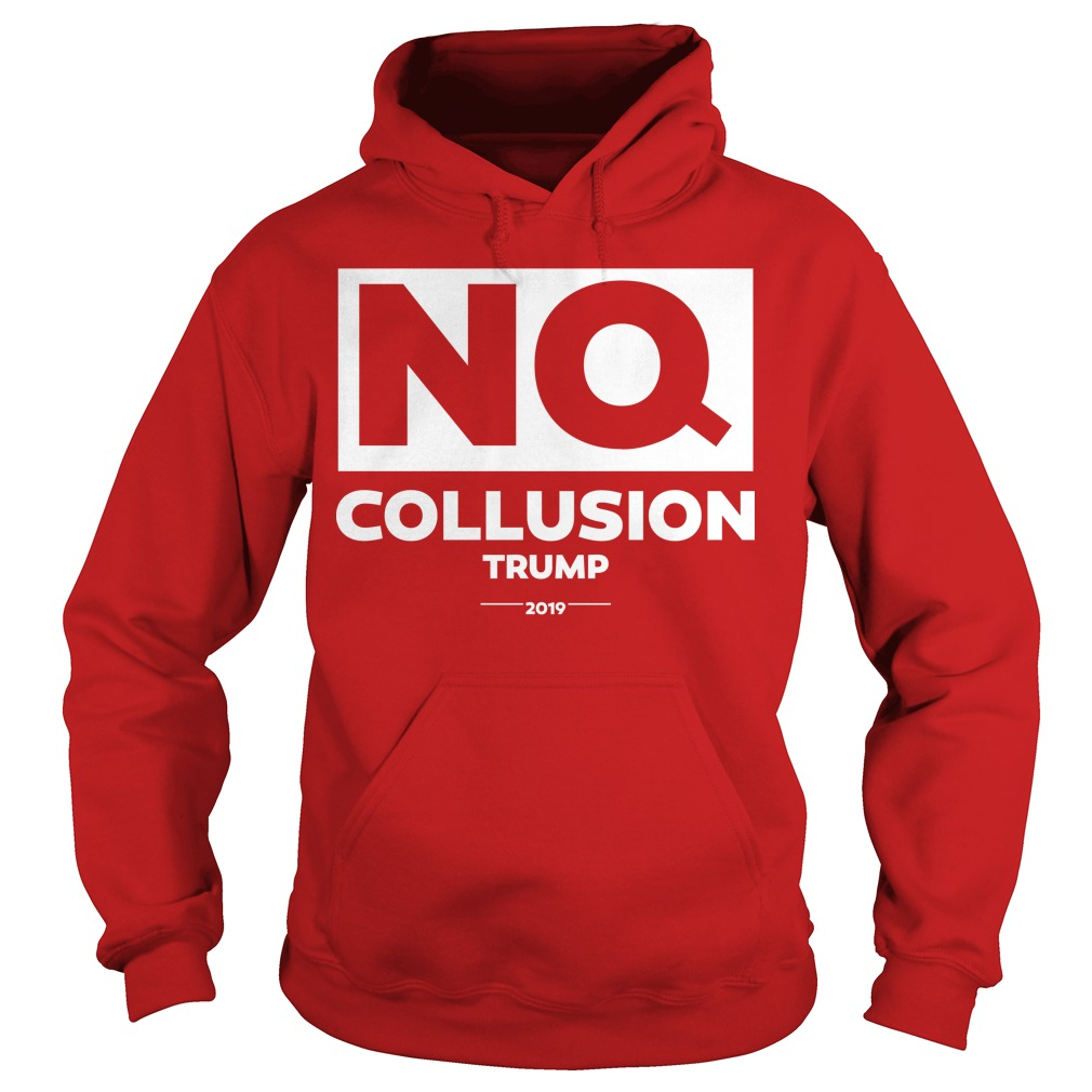 NQ Collusion Trump Hoodie