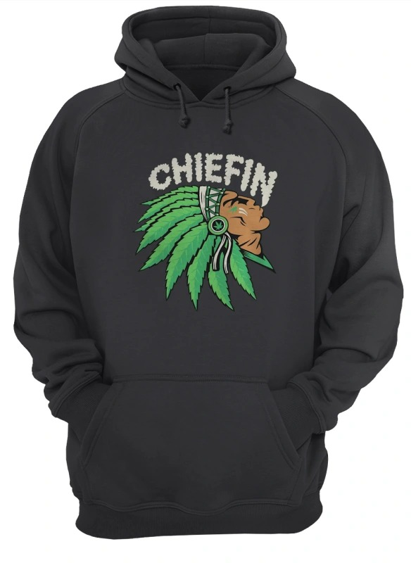 Native Indian Smoking Weed Chiefin Hoodie