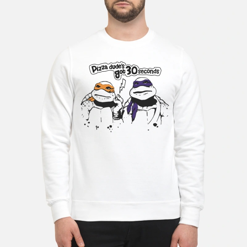 Ninja Turtles Pizza Dude's Got 30 Seconds Sweater