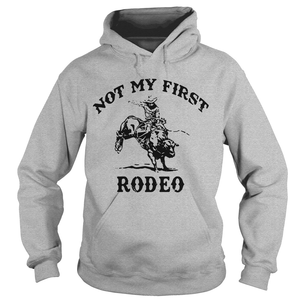Not My First Rodeo Shirt
