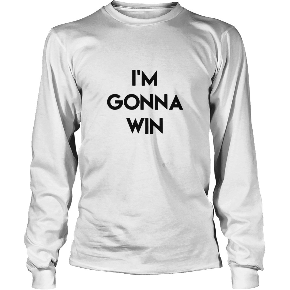 Phenomenal Woman I'm Gonna Win Longsleeve Tee
