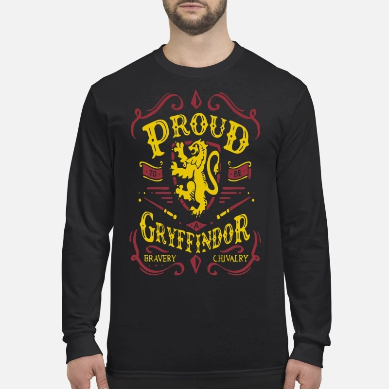Proud To Be A Gryffindor Bravery Chivalry Longsleeve Tee