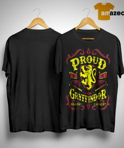 Proud To Be A Gryffindor Bravery Chivalry Shirt