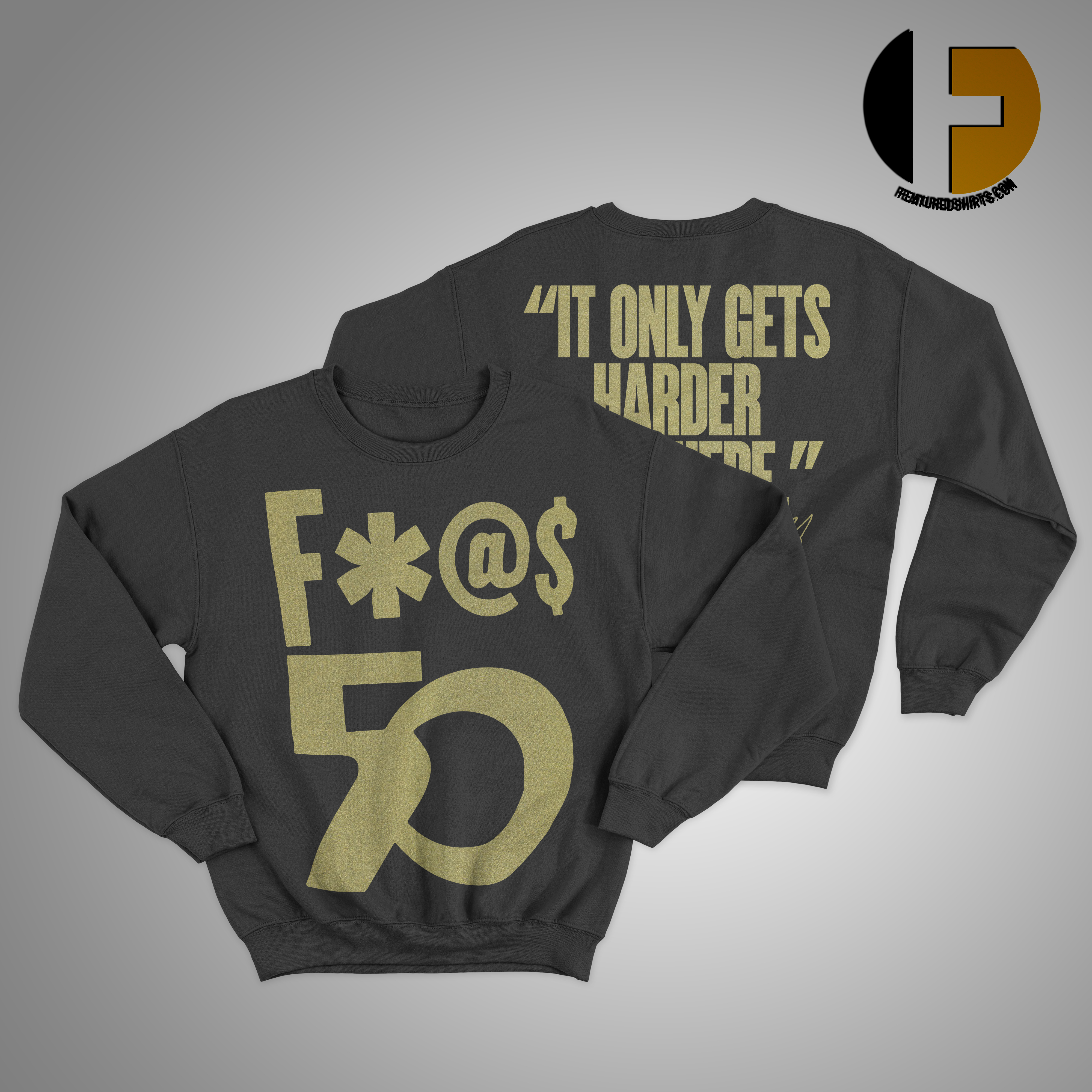 Richard Ray Rawlings F 50 It Only Gets Harder From Here Sweater