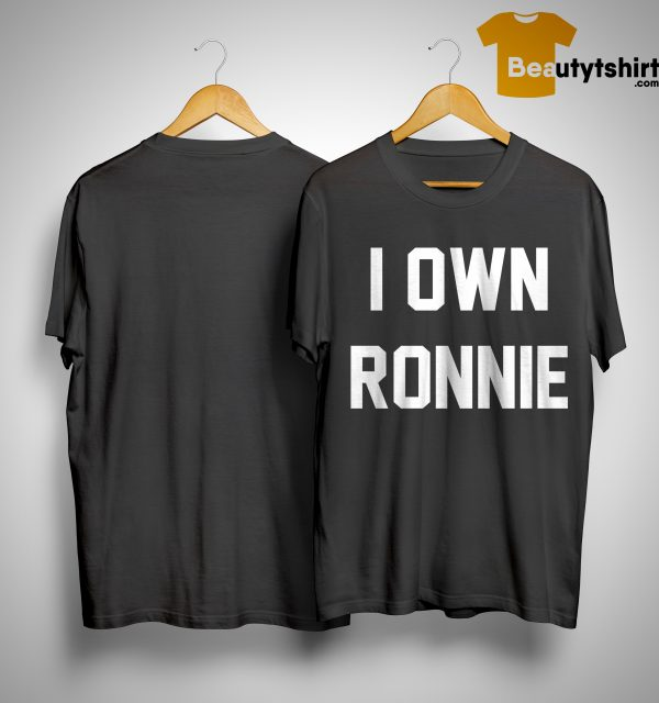 Seth And Becky I Own Ronnie Shirt