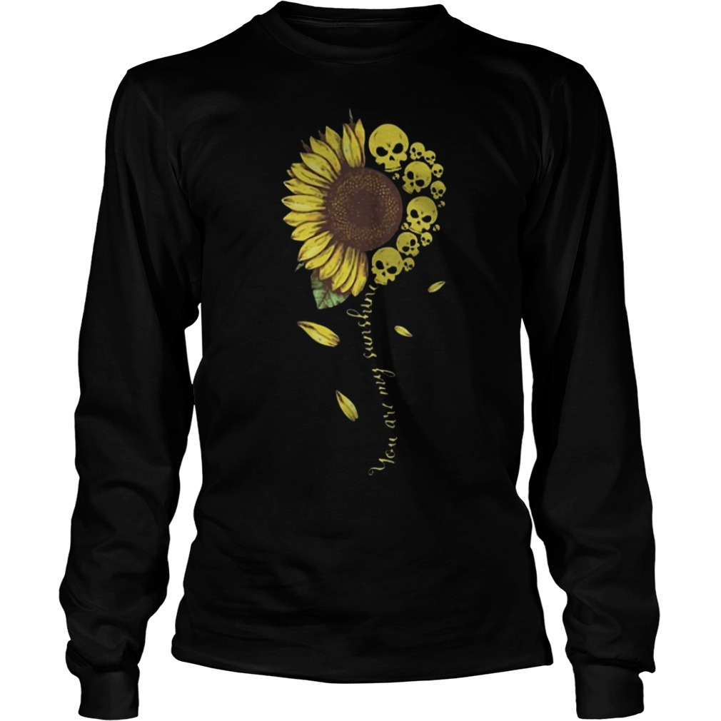 Skull Sunflower You Are My Sunshine Longsleeve Tee