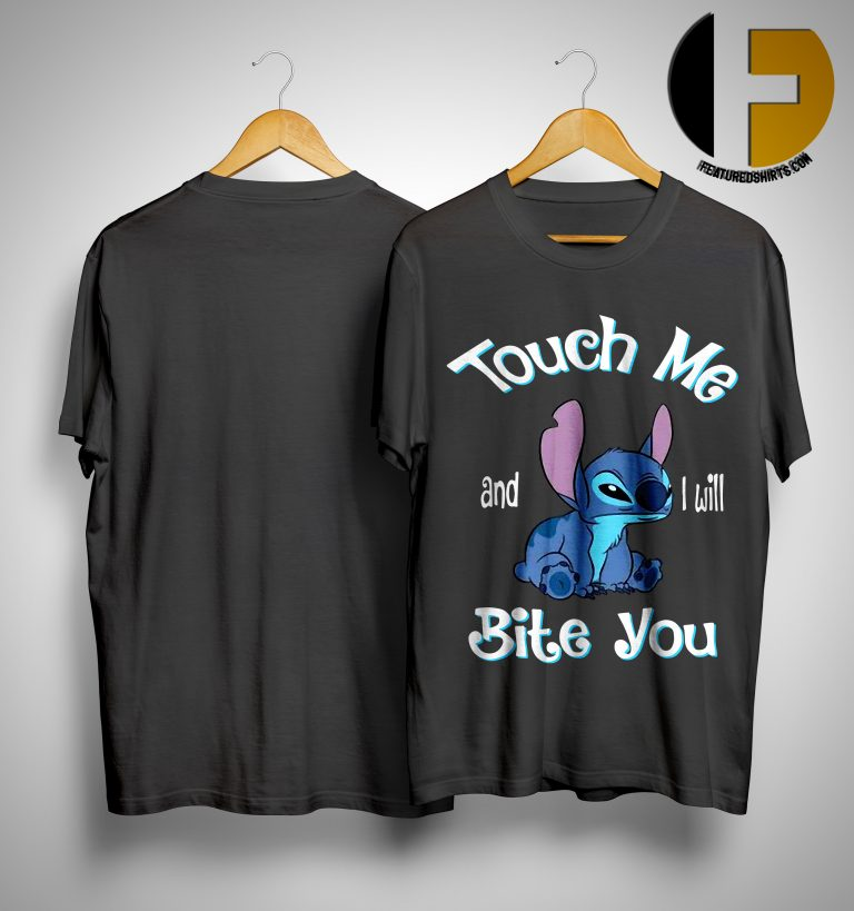 Stitch Touch Me And I Will Bite You ShirtStitch Touch Me And I Will Bite You Shirt