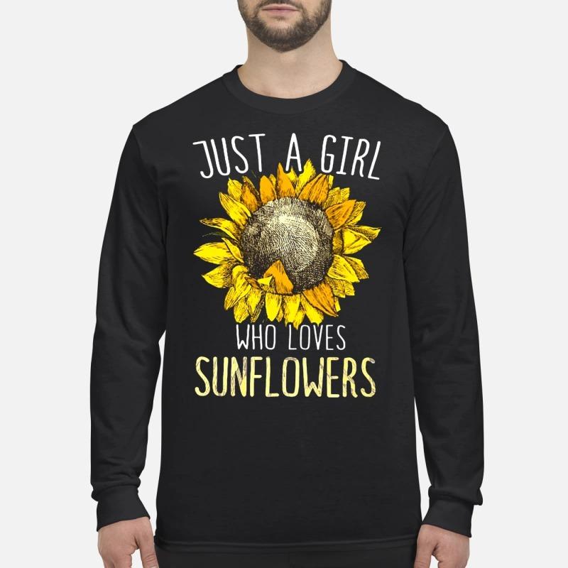 Sunflower Just A Girl Who Loves Sunflower Longsleeve Tee