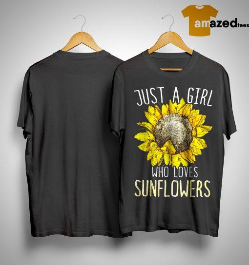 Sunflower Just A Girl Who Loves Sunflower Shirt