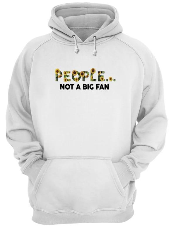 Sunflower People Not A Big Fan Hoodie