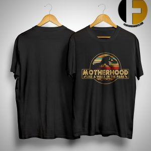 Sunset Motherhood Like A Walk In The Park Shirt