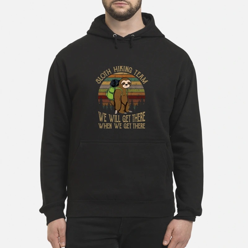 Sunset Sloth Hiking Team We Will Get There When We Get There Hoodie