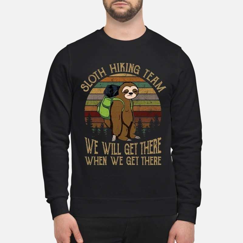 Sunset Sloth Hiking Team We Will Get There When We Get There Sweater