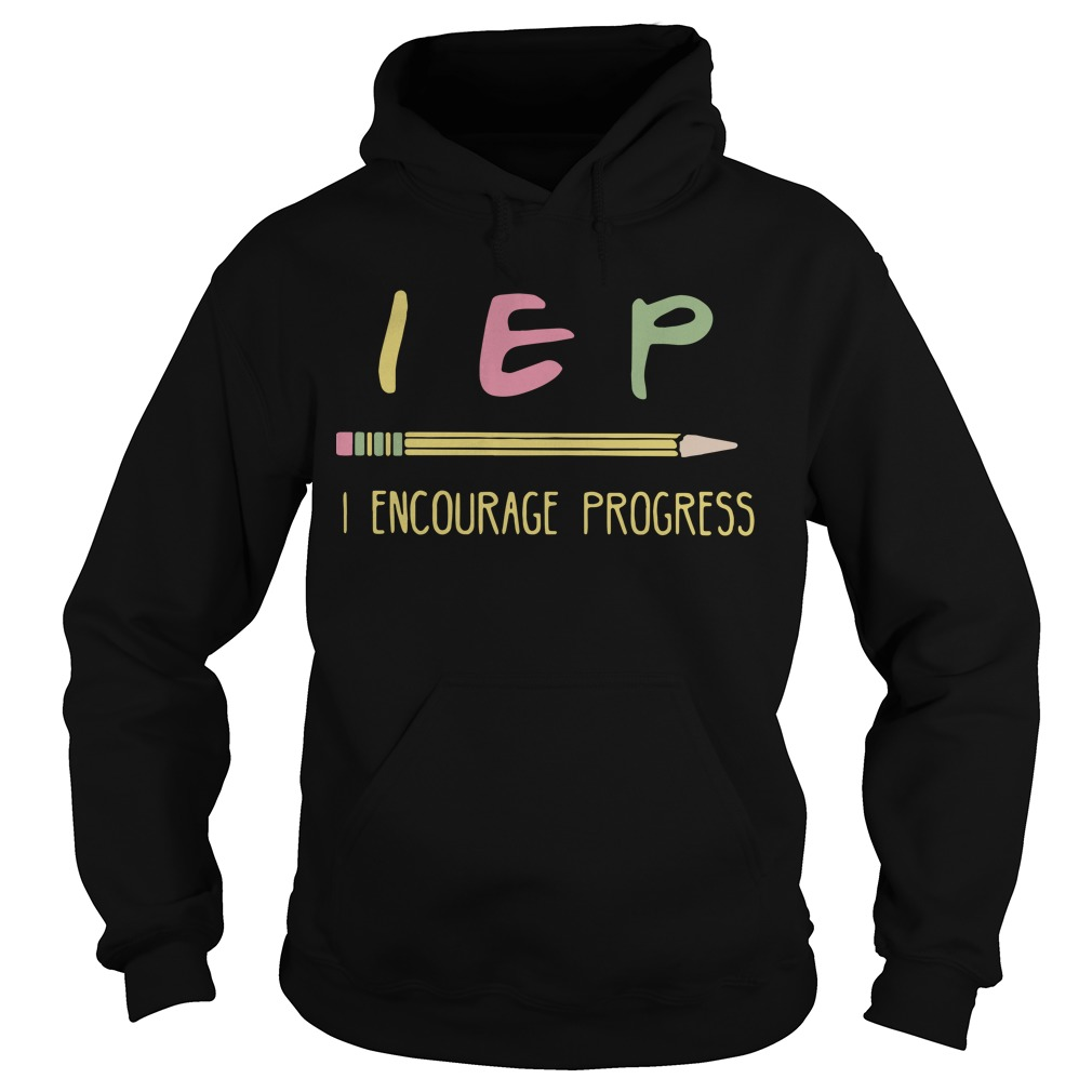 Teacher Pencil IEP I Encourage Progress Hoodie