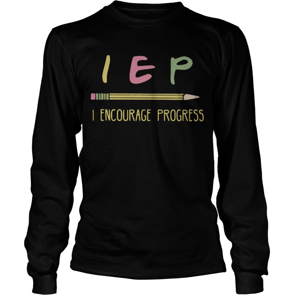 Teacher Pencil IEP I Encourage Progress Longsleeve Tee