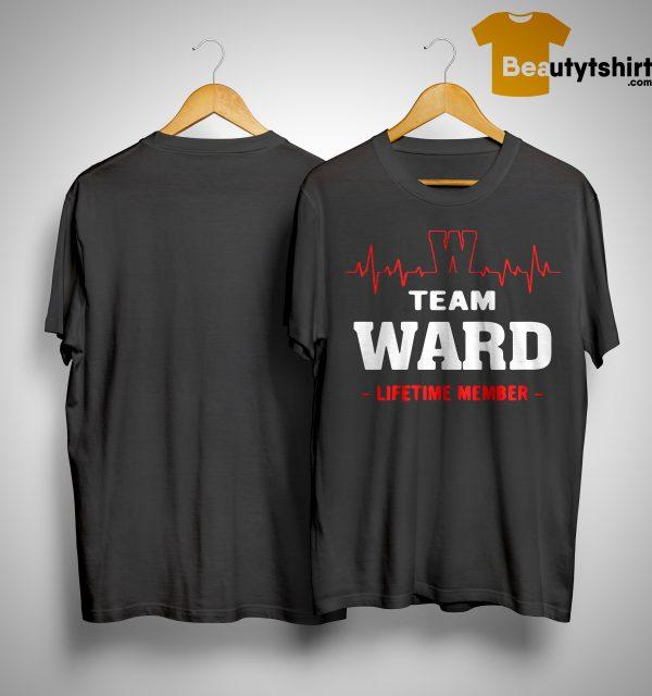 Team Ward Lifetime Member Shirt
