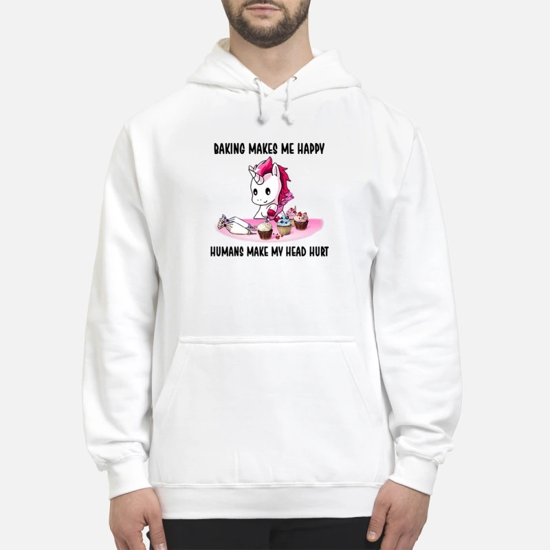 Unicorn Baking Makes Me Happy Humans Make My Head Hurt Hoodie