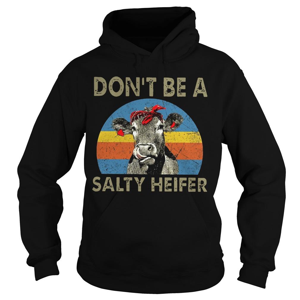 Vintage Don't Be A Salty Heifer Hoodie