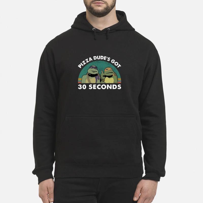 Vintage Mutant Ninja Turtles Pizza Dude's Got 30 Seconds Hoodie