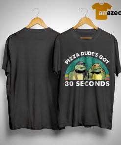 Vintage Mutant Ninja Turtles Pizza Dude's Got 30 Seconds Shirt