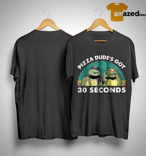 Vintage Mutant Ninja Turtles Pizza Dude's Got 30 Seconds Shirt