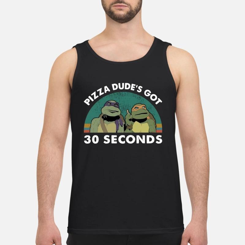 Vintage Mutant Ninja Turtles Pizza Dude's Got 30 Seconds Tank Top