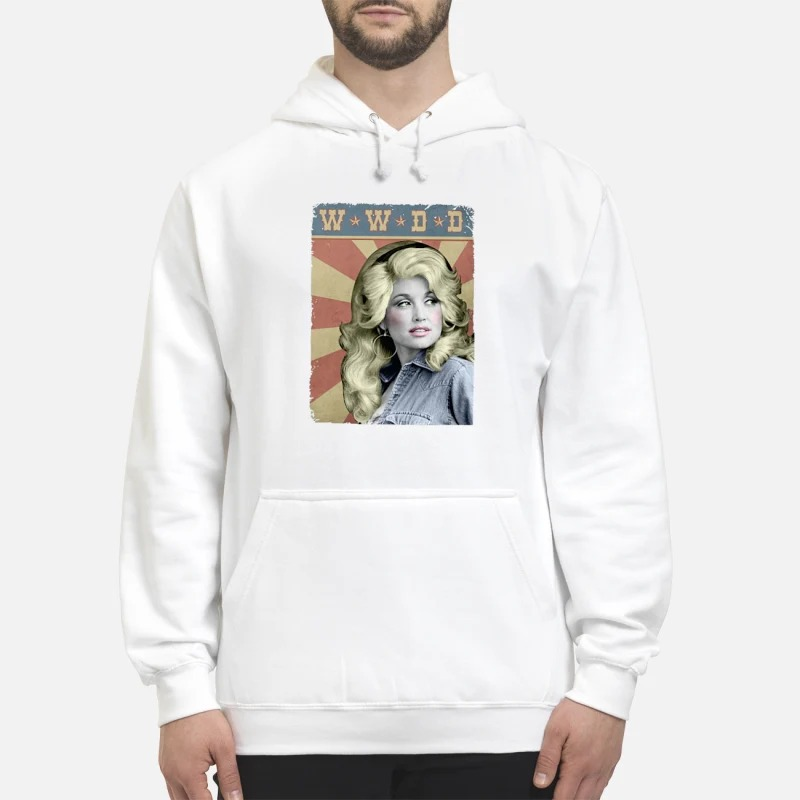 WWDD What Would Dolly Do HoodieWWDD What Would Dolly Do Hoodie