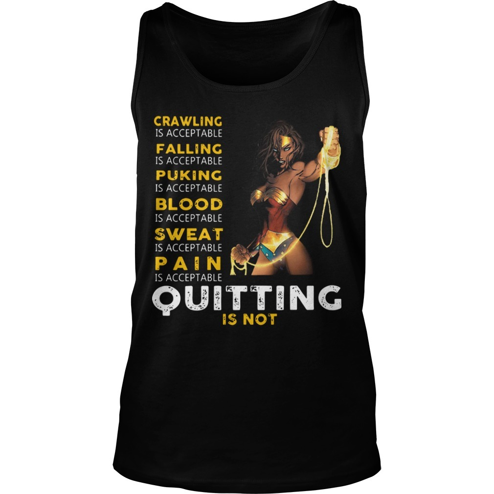Wonder Woman Crawling Is Acceptable Falling Is Acceptable Puking Quitting Is Not Tank Top