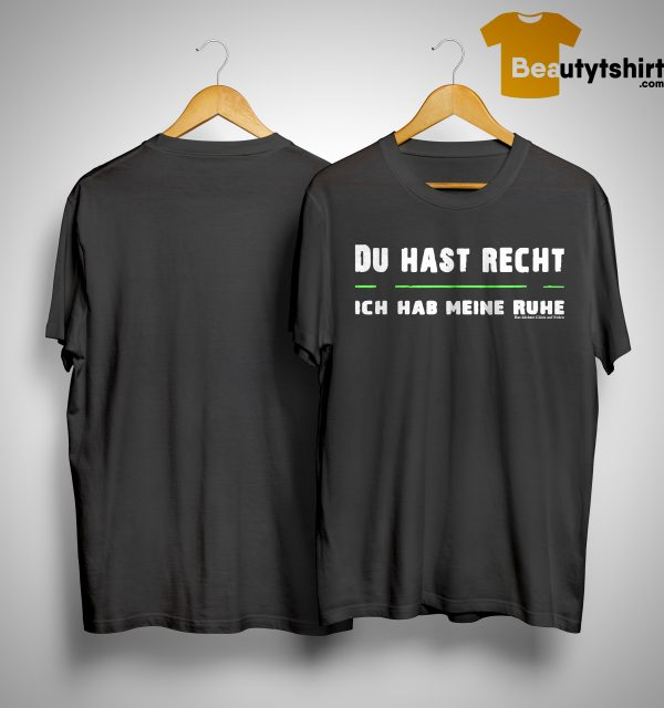Mario Barth Du Hast Recht Ich Hab Meine Ruhe Shirt