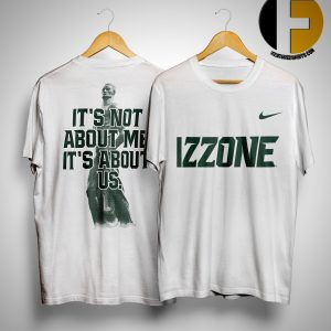 nike izzone it's not about me, it's about us shirt