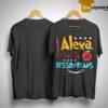 Alexa Write My Lesson Plans Shirt