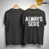 Always Sore Shirt