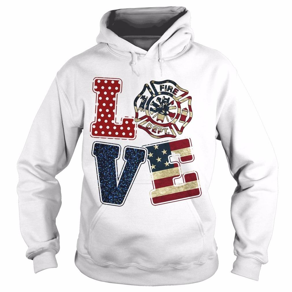 American Flag Fire Dept Love Hoodie