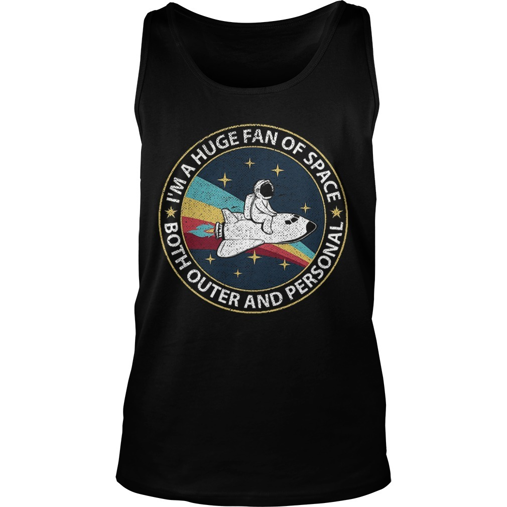 Astronaut I'm A Huge Fan Of Space Both Outer And Personal Tank Top