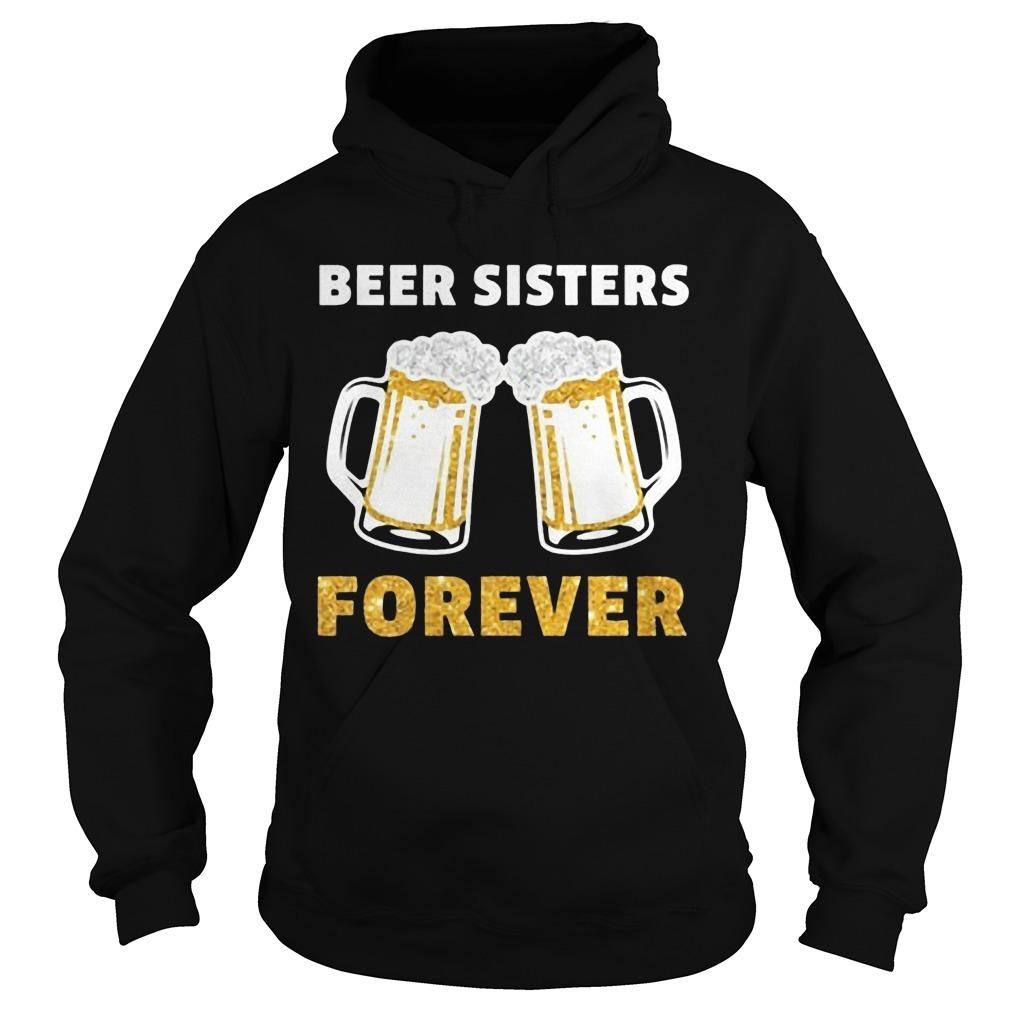 Beer Sister Forever Hoodie