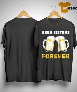 Beer Sister Forever Shirt