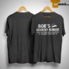 Bob's Country Bunker Home Of The Good Ole Boys Kokomo Indiana Shirt